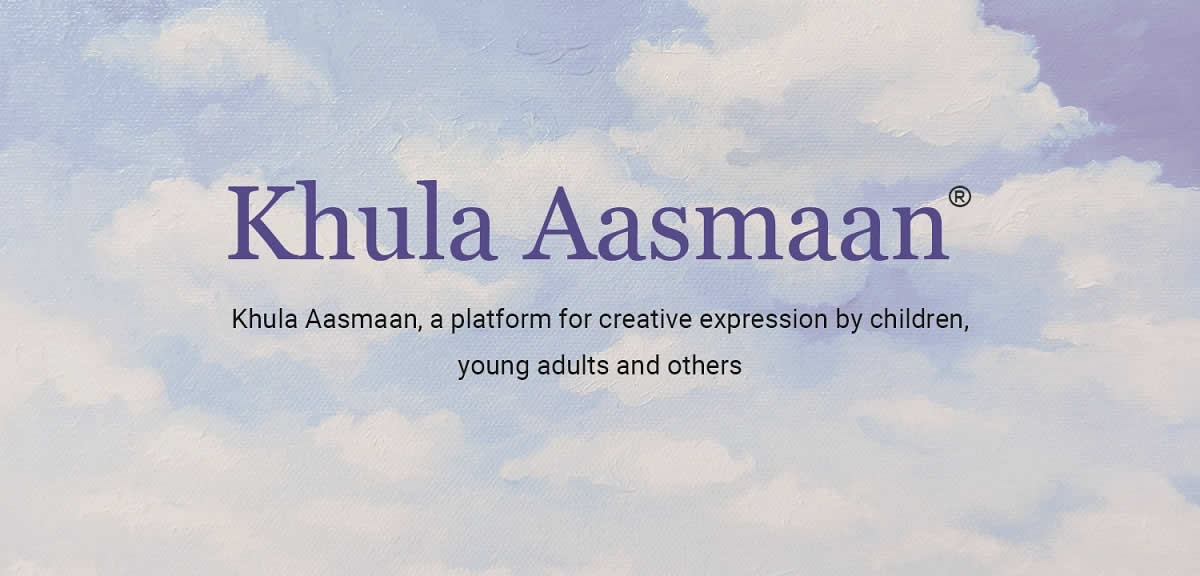 Khula Aasmaan, a platform for creative expression by children, young adults and others